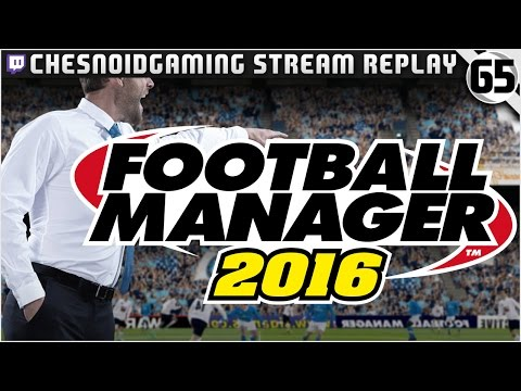 Football Manager 2016 | Stream Series Ep65 - ENDING THE TRANSFER WINDOW!!