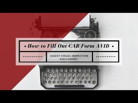 How to Fill Out AVID Form (Agent Visual Inspection Disclosure)