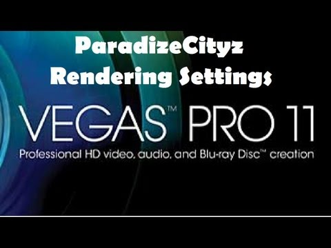 Sony Vegas 11 Updated Rendering Settings