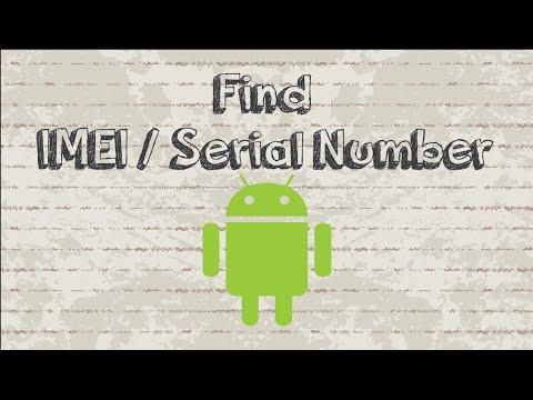 How to view / find IMEI and serial number on Android device