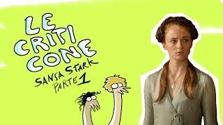 Download Game of Thrones - Le Criticone - Ep. 7 Sansa Stark I parte Video