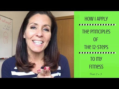 How I Apply the Principles of the 12-Steps to My Fitness #2