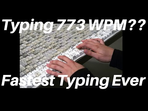 773 WPM - Fastest Typing Possible