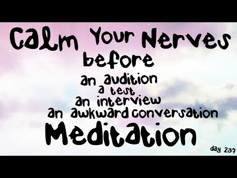 Calm Your Nerves before a Presentation, Audition, Test, an Interview Meditation (Day 237)