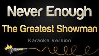 The Greatest Showman - Never Enough (Karaoke Version)