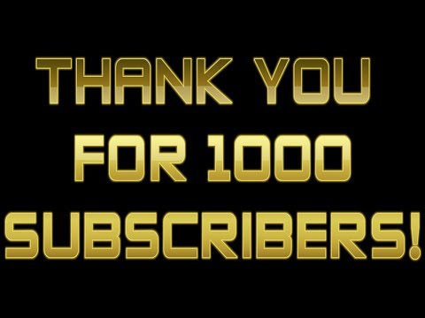 THANK YOU FOR 1000 SUBSCRIBERS!
