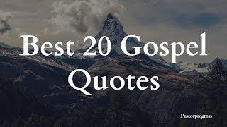 Best 20 Gospel Quotes