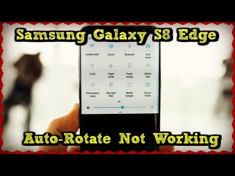 Samsung Galaxy S8 Edge Auto Rotate Not Working | Potential Solutions