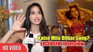 EXCLUSIVE Chat With The Dilbar Girl Nora Fatehi   Satyameva Jayate