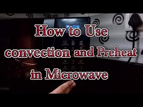 How to use Preheat or  Convection mode in samsung Microwave [Model no CE76JD BXTL or CE73JD BXTL]