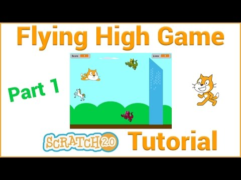 Scratch Tutorial - Flying High Game (Part 1/2)