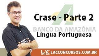 BASA 2018 – Língua Portuguesa - Crase - Parte 2