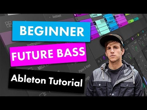 Make EPIC Future Bass or Dubstep!  Beginner Ableton Live 9 Future Bass Tutorial