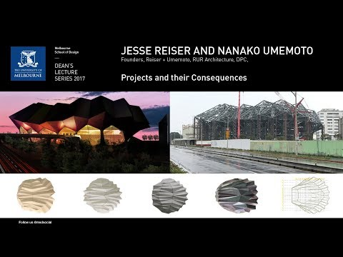 Dean's Lecture Series 2017 - Jesse Reiser and Nanako Umemoto