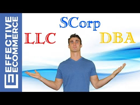 Should You Make Your Business an LLC, SCorp or DBA