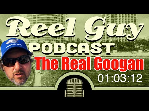 Who Is The Reel Googan