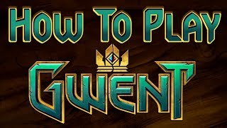 Gwent Tutorial: How To Play Gwent