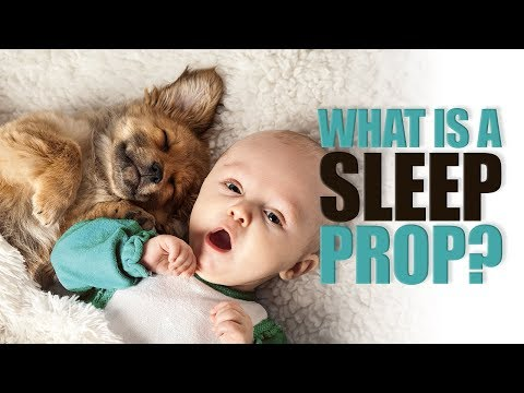 What is a Sleep Prop?