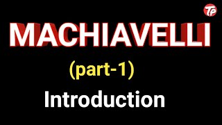introduction to machiavelli/western political thinker