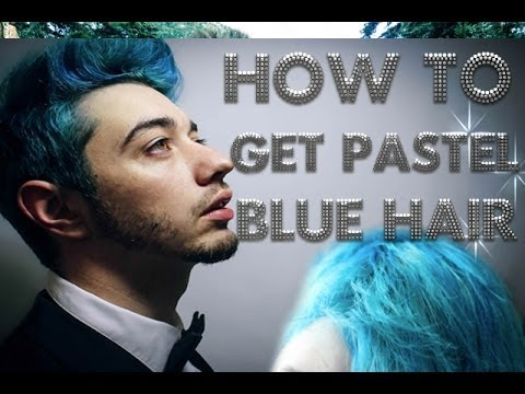 How to get Pastel Blue Hair For Men
