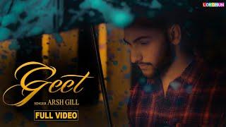 GEET (Full Song ) - ARSH GILL || New Punjabi Songs 2018 || Lokdhun