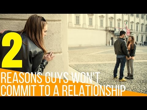 2 Reasons He Won't Commit To A Relationship And What To Do If Another GIrl Is In The Picture