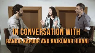 Sanju movie: In Conversation with Ranbir Kapoor and Raju Hirani | Sanjay Dutt Biopic