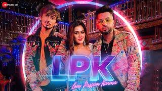 LPK Love Passion Karma - Official Music Video | Star Boy LOC, Adnaan Shaikh & Sneha Gupta | G Skillz