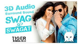 Swag Se Swagat | Tiger Zinda Hai | Surround Sound | Bass Boosted | Extra 3D Audio | Use Headphones