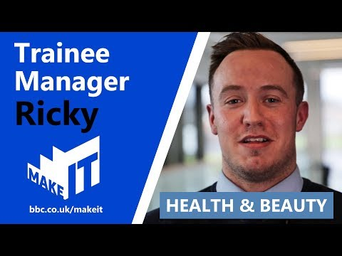 TRAINEE MANAGER   Make It Into: Health & Beauty