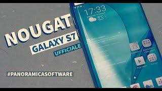 Galaxy S7: aggiornamento Nougat ufficiale | #PanoramicaSW | HDblog
