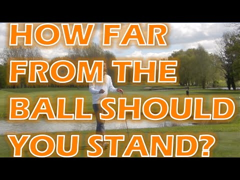 HOW FAR FROM THE BALL SHOULD YOU STAND?