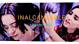Lucía + Ale || Inalcanzable || Luciale