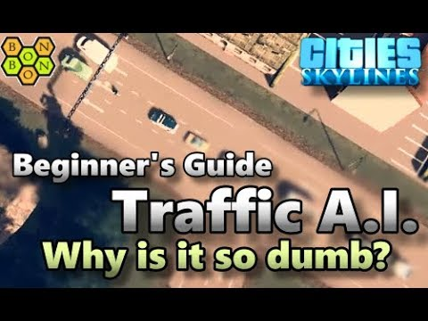Cities Skylines - Traffic Artificial Intelligence - Beginner's Guide - 04