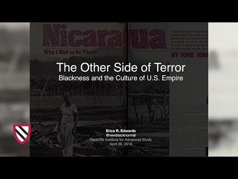 The Other Side of Terror | Erica R. Edwards || Radcliffe institute