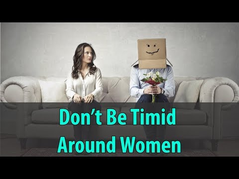 Don't Be Timid Around Women (Nice Guys Are Unattractive)