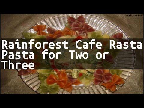 Recipe Rainforest Cafe Rasta Pasta for Two or Three