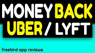 FreeBird APP REVIEWS - How To Get Uber Money Back - Lyft Cash Back