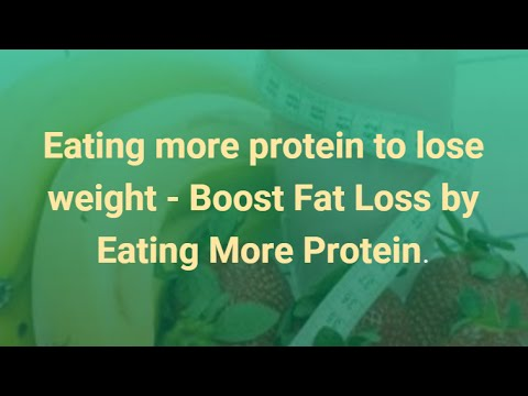 Eating more protein to lose weight