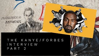 Our reaction to the Kanye/Forbes interview: Part 2 (podcast edition)