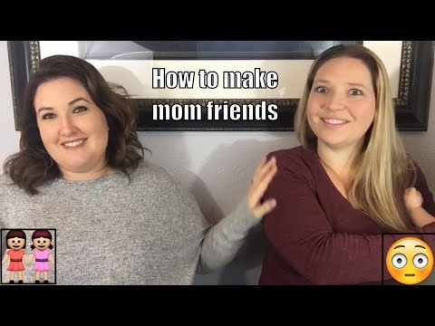 How to make Mom Friends | Mom Friends are Worth the Work | Fake Facebook Friends