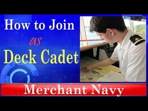 How to join as Deck Cadet in Merchant Navy