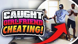 CAUGHT GIRLFRIEND CHEATING PRANK