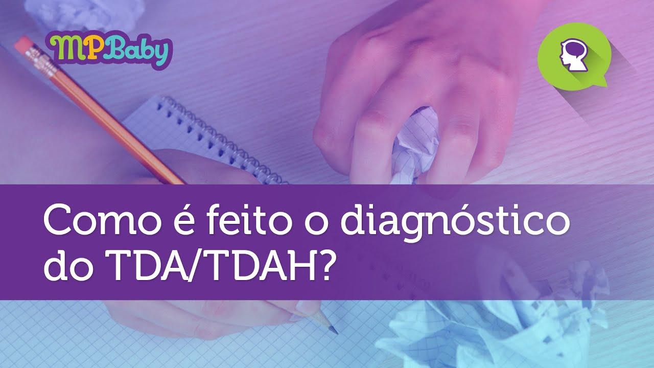 Como é feito o diagnóstico do TDA/TDAH?