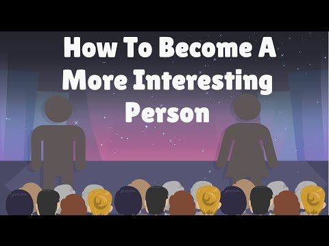 How to Make Yourself MORE INTERESTING