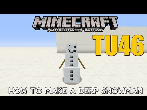 PS4/XBOX ONE Minecraft TITLE UPDATE 46 How to Make the Derp Snowman / Snow Golem