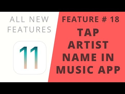 iOS 11 Features   Tap Artist Name in Music App   Feature #18