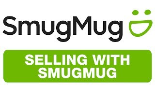 SELLING WITH SMUGMUG