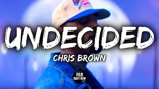 Chris Brown - Undecided (Official Lyrics)