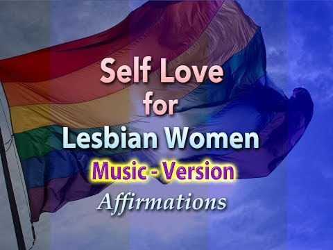 Self Love for Lesbian Women - with Uplifting Music - Super-Charged Affirmations